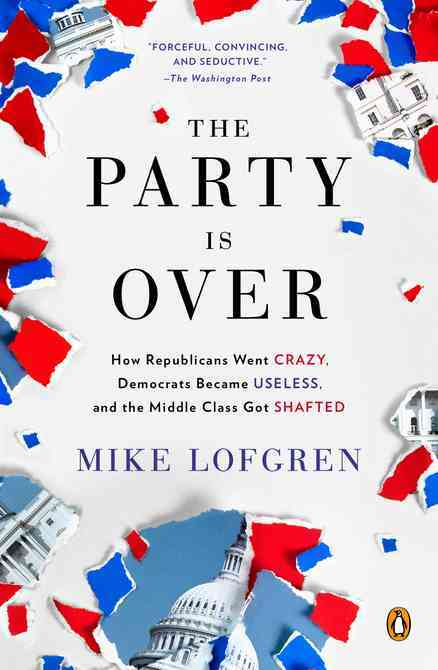 The Party Is over By Lofgren, Mike